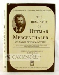 BIOGRAPHY OF OTTMAR MERGENTHALER, INVENTOR OF THE LINOTYPE. A NEW EDITION, WITH ADDED HISTORICAL NOTES BASED ON RECENT FINDINGS. Carl Schlesinger.