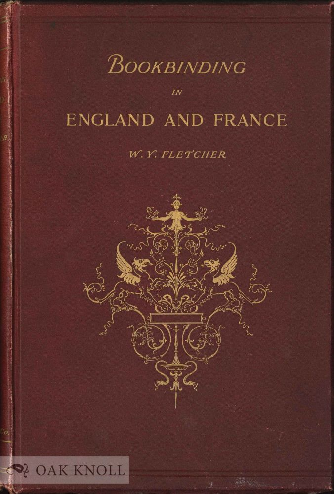 BOOKBINDING IN ENGLAND AND FRANCE. William Younger Fletcher.