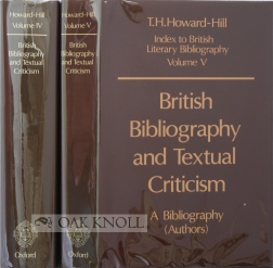 BRITISH BIBLIOGRAPHY AND TEXTUAL CRITICISM, A BIBLIOGRAPHY / ...A BIBLIOGRAPHY (AUTHORS). T. H. Howard-Hill.