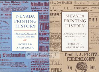 NEVADA PRINTING HISTORY, A BIBLIOGRAPHY OF IMPRINTS & PUBLICATIONS, 1858-1880 / ... OF IMPRINTS AND PUBLICATIONS 1881-1890. Robert D. Armstrong.