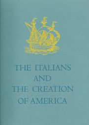 ITALIANS AND THE CREATION OF AMERICA; AN EXHIBITION AT THE JOHN CARTER BROWN LIBRARY. Samuel J. Hough.