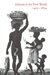 AFRICANS IN THE NEW WORLD, 1493-1834. Larissa Brown.