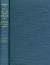 JOHN CARTER BROWN LIBRARY ANNUAL REPORTS. Lawrence C. Wroth.