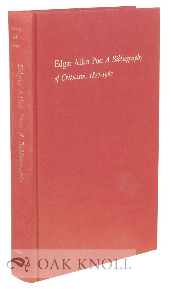 EDGAR ALLAN POE, A BIBLIOGRAPHY OF CRITICISM, 1827-1967. J. Lasley Dameron, Irby B. Cauthen Jr.