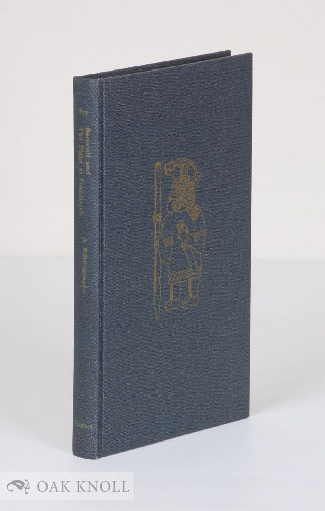 BEOWULF AND THE FIGHT AT FINNSBURH, A BIBLIOGRAPHY. Donald K. Fry.