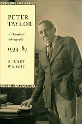 PETER TAYLOR, A DESCRIPTIVE BIBLIOGRAPHY, 1934-87. Stuart Wright.