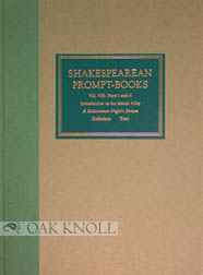 SHAKESPEAREAN PROMPT-BOOKS OF THE SEVENTEENTH CENTURY Vol. VII. Part i INTRODUCTION TO THE SMOCK ALLEY A MIDSUMMER NIGHT'S DREAM and Part ii TEXT OF THE SMOCK ALLEY A MIDSUMMER NIGHT'S DREAM. G. Blakemore Evans.