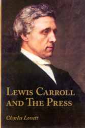 LEWIS CARROLL AND THE PRESS. Charles C. Lovett.