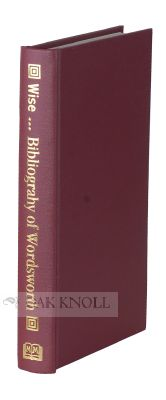 BIBLIOGRAPHY OF THE WRITINGS IN PROSE AND VERSE OF WILLIAM WORDSWORTH. Thomas J. Wise.