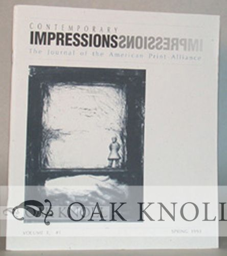 CONTEMPORARY IMPRESSIONS, THE JOURNAL OF THE AMERICAN PRINT ALLIANCE.