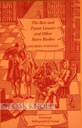 THE BEST AND FYNEST LAWERS AND OTHER RAIRE BOOKS. Maureen Townley.