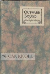 OUTWARD BOUND. Christopher Morley.