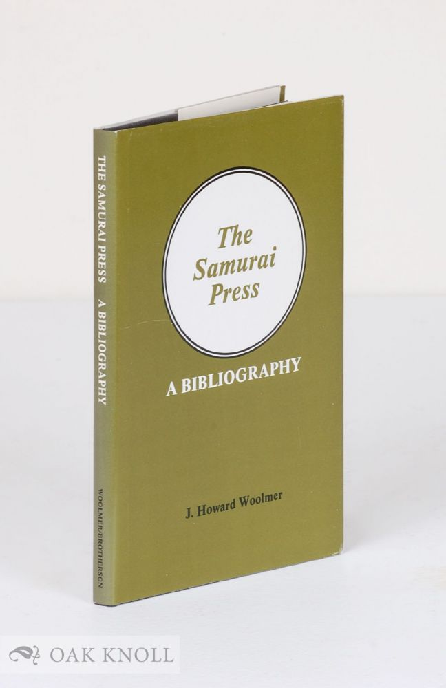 THE SAMURAI PRESS, 1906-1909, A BIBLIOGRAPHY. J. Howard Woolmer.
