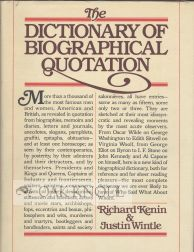 THE DICTIONARY OF BIOGRAPHICAL QUOTATION. Richard Kenin.