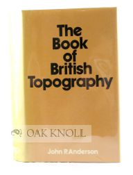 THE BOOK OF BRITISH TOPOGRAPHY. John P. Anderson.