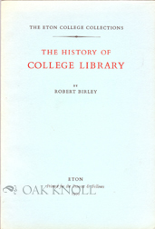 THE HISTORY OF ETON COLLEGE LIBRARY. Robert Birley.