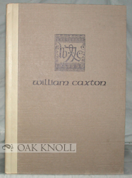 WILLIAM CAXTON, A QUINCENTENARY TRIBUTE. Michael Sommerlad.