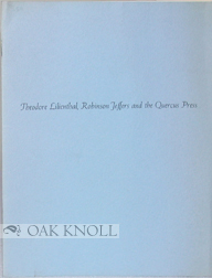 THEODORE LILIENTHAL, ROBINSON JEFFERS AND THE QUERCUS PRESS. Ward Ritchie.