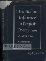 THE ITALIAN INFLUENCE IN ENGLISH POETRY. A. Lytton Sells.