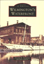 WILMINGTON'S WATERFRONT. Priscilla M. Thompson, Sally O'Byrne.