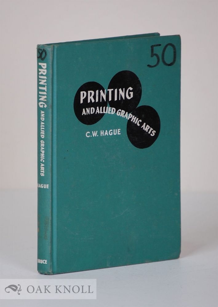 PRINTING AND ALLIED GRAPHIC ARTS. C. W. Hague.