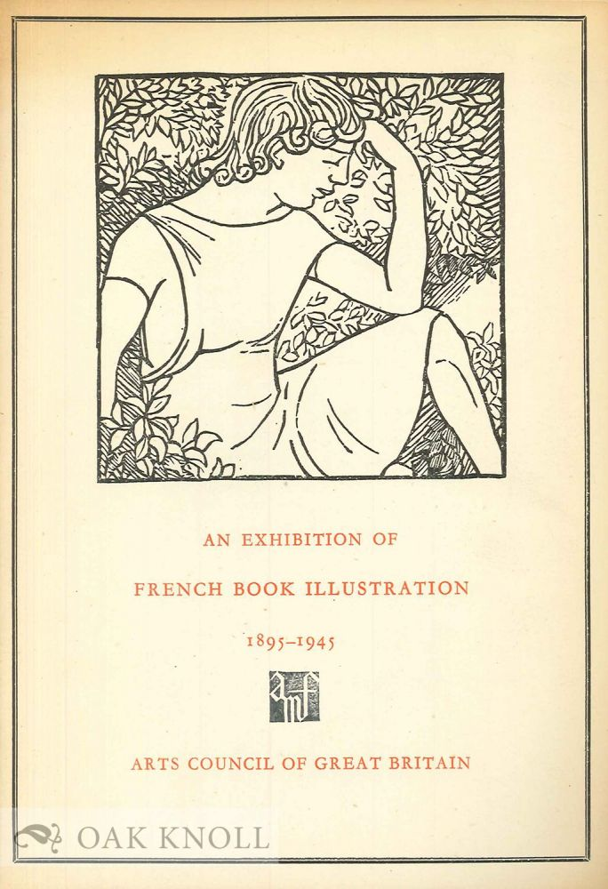 AN EXHIBITION OF FRENCH BOOK ILLUSTRATIONS 1895-1945. Philip James.
