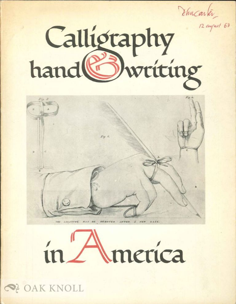 CALLIGRAPHY & HANDWRITING IN AMERICA, 1710-1962 ASSEMBLED AND SHOWN BY THE PEABODY INSTITUTE LIBRARY.