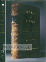 USED AND RARE, TRAVELS IN THE BOOK WORLD. Nancy and Lawrence Goldstone.