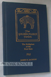 THE GOLDEN FLEECE TAVERN, THE BIRTHPLACE OF THE FIRST STATE. James B. Jackson.