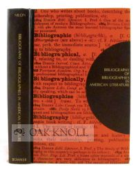 BIBLIOGRAPHY OF BIBLIOGRAPHIES IN AMERICAN LITERATURE. Charles H. Nilon.