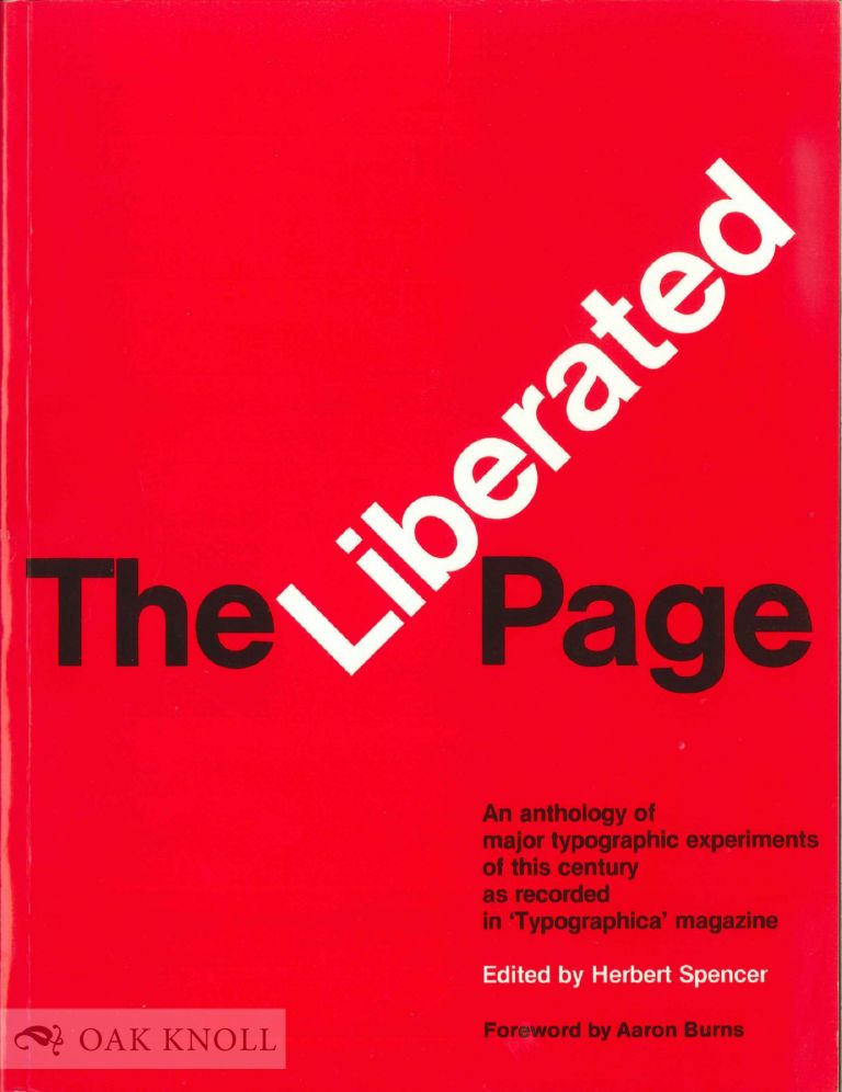 THE LIBERATED PAGE, A TYPOGRAPHICA ANTHOLOGY. Herbert Spencer.