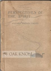 PERSPECTIVES OF THE SPIRIT. Willard Brown Thorp.