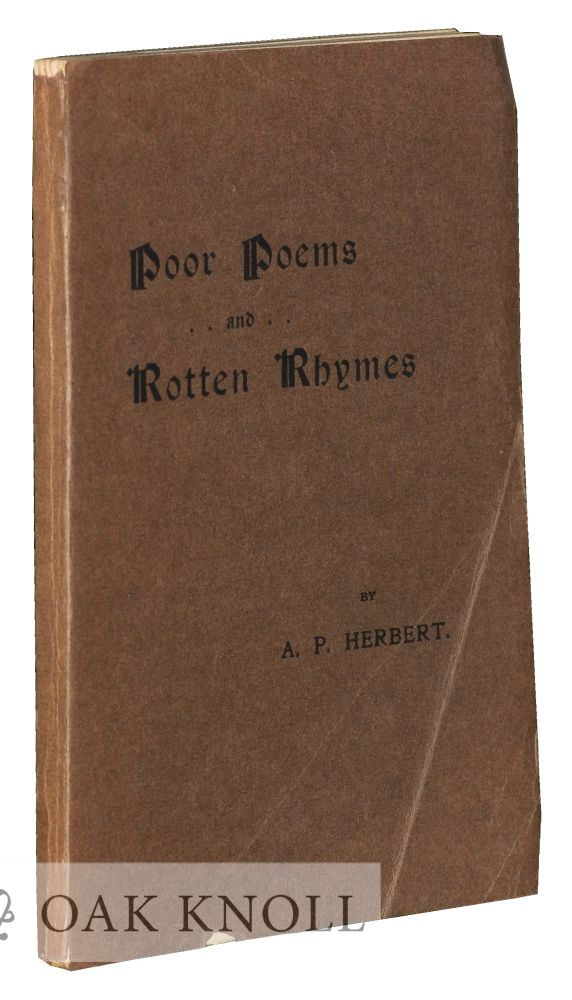POOR POEMS AND ROTTEN RHYMES. A. P. Herbert.