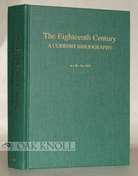 EIGHTEENTH CENTURY A CURRENT BIBLIOGRAPHY n.s. 18 FOR 1992. Jim Springer Borck.