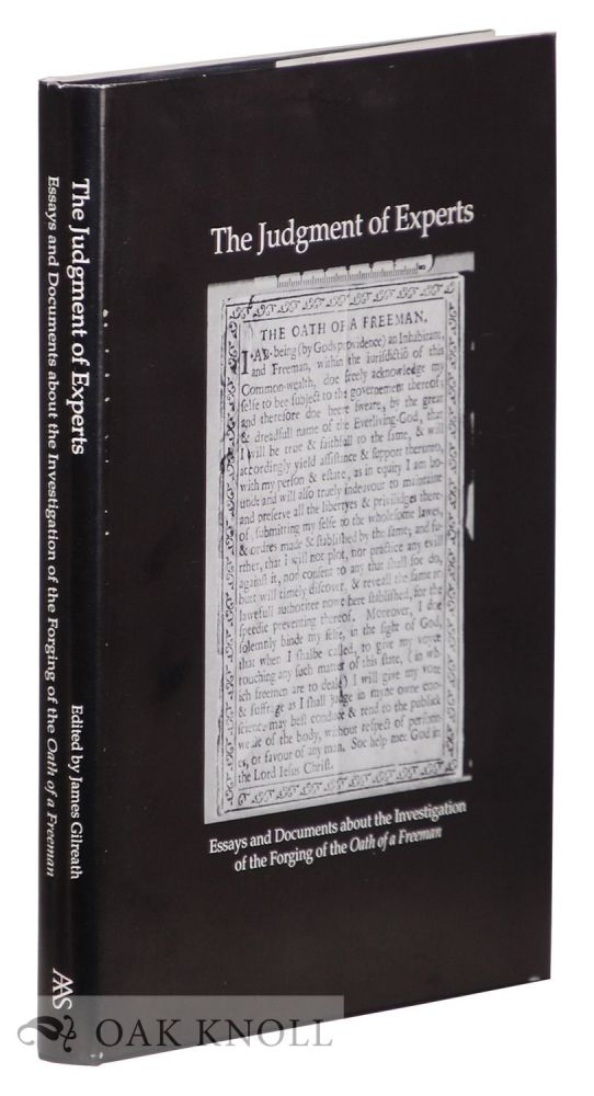 JUDGMENT OF EXPERTS, ESSAYS AND DOCUMENTS ABOUT THE INVESTIGATION OF THE FORGING OF THE OATH OF A FREEMAN. James Gilreath.