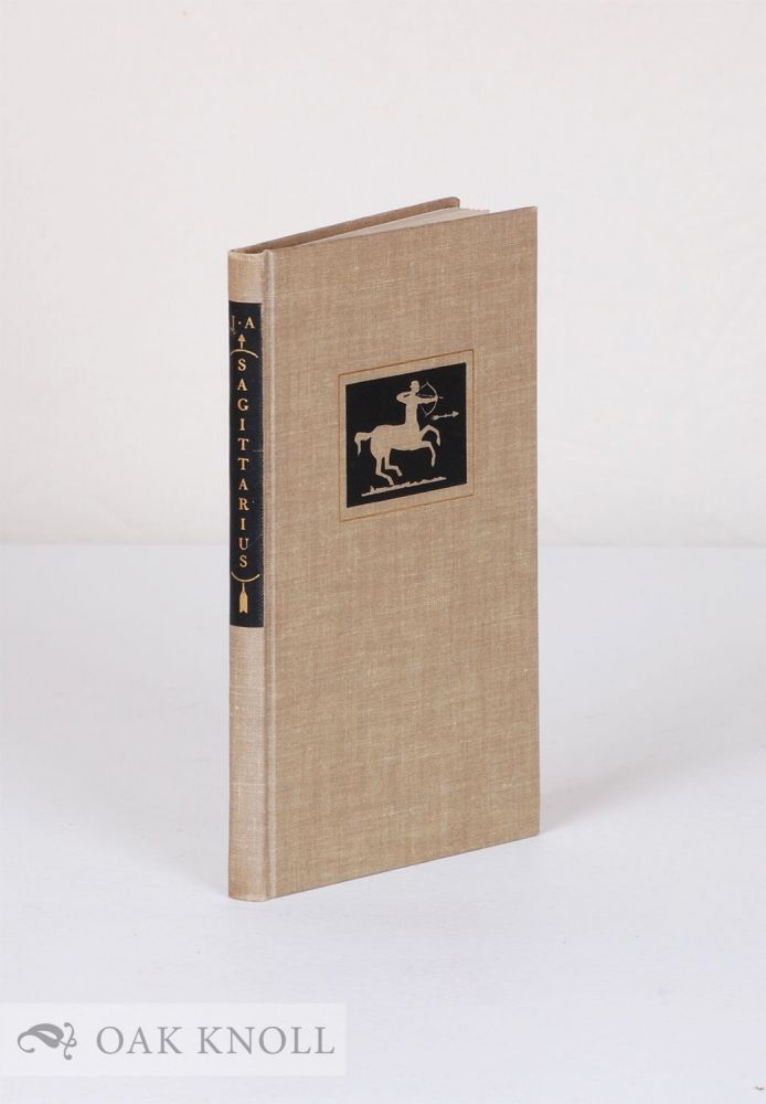 SAGITTARIUS: HIS BOOK, GATHERED FOR JOHN ARCHER BY HIS FRIENDS