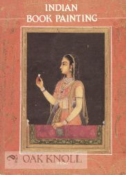 INDIAN BOOK PAINTING. J. P. Losty.