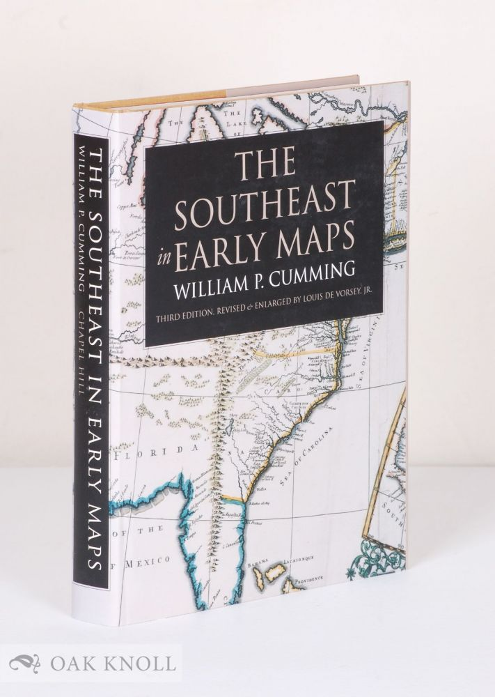 THE SOUTHEAST IN EARLY MAPS. William P. Cumming.