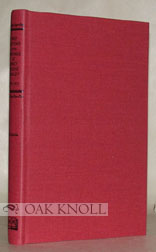 DESCRIPTIVE CATALOGUE OF THE FIRST EDITIONS IN BOOK FORM OF THE WRITINGS OF PERCY BYSSHE SHELLEY. Ruth S. Granniss.