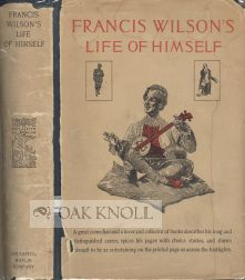 FRANCIS WILSON'S LIFE OF HIMSELF. Francis Wilson.