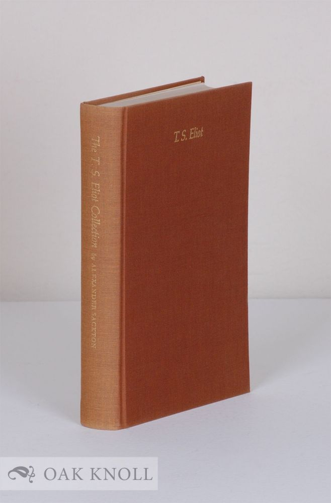 THE T.S. ELIOT COLLECTION OF THE UNIVERSITY OF TEXAS AT AUSTIN. Alexander Sackton, compiler.