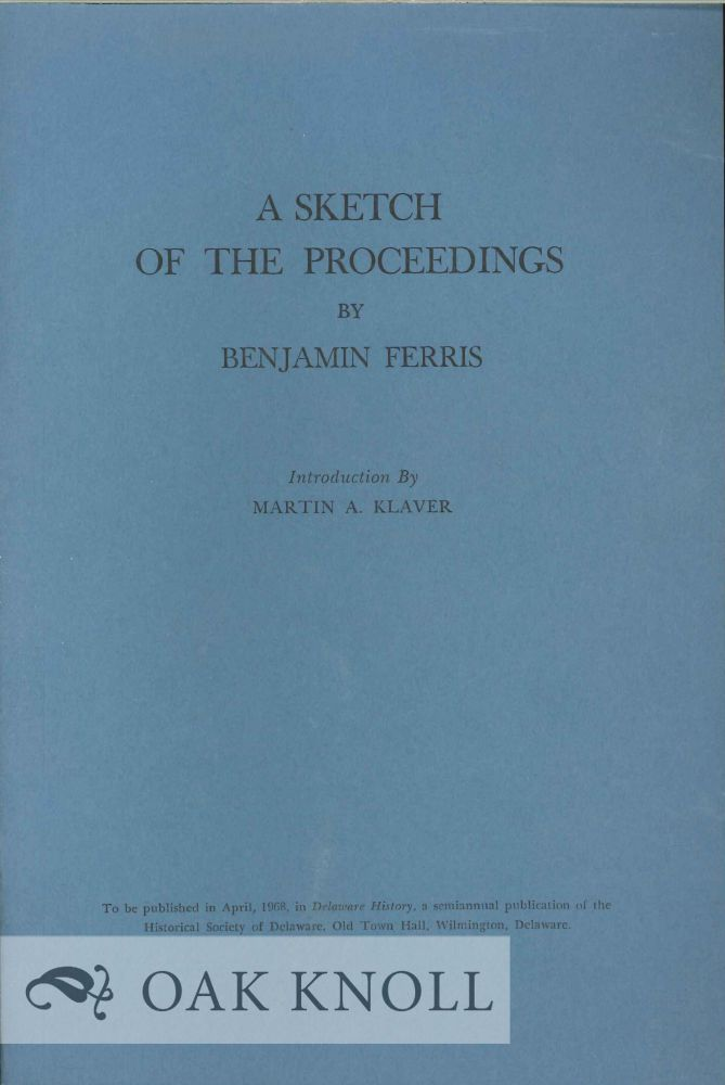 SKETCH OF THE PROCEEDINGS. Introduction by Martin A. Klaver. Benjamin Ferris.