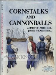 CORNSTALKS AND CANNONBALLS. Barbara Mitchell.