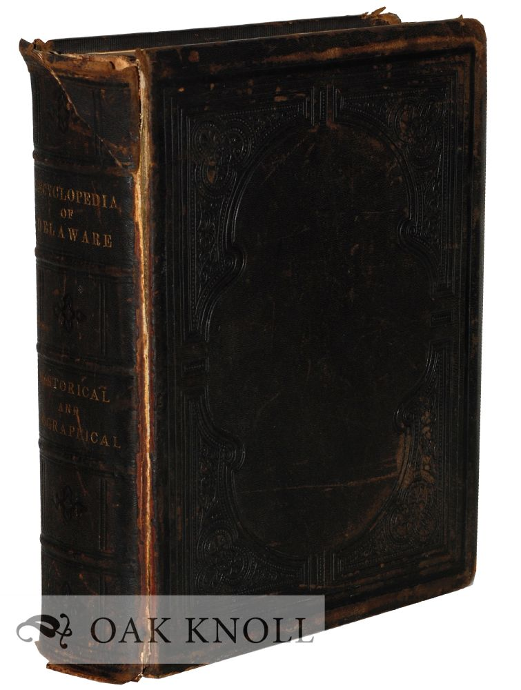 HISTORICAL AND BIOGRAPHICAL ENCYCLOPAEDIA OF DELAWARE. J. M. McCarter, B F. Jackson.
