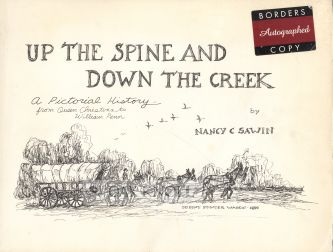 UP THE SPINE AND DOWN THE CREEK, A PICTORIAL HISTORY FROM QUEEN CHRISTINA TO WILLIAM PENN. Nancy Churchman Sawin.