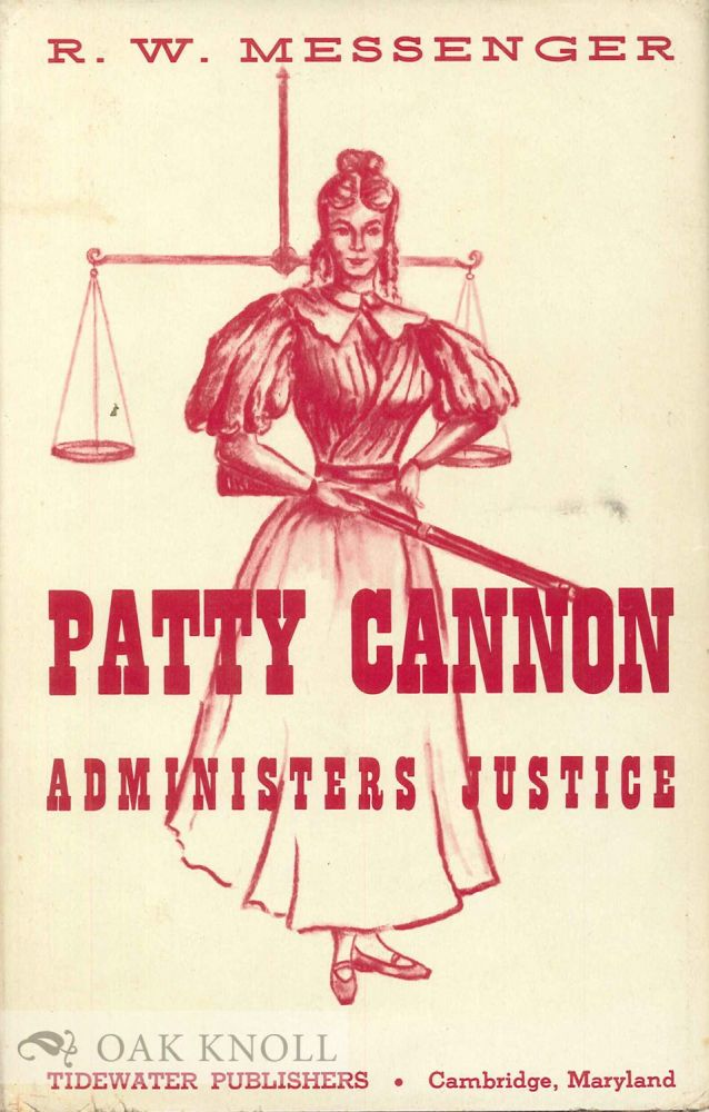 PATTY CANNON ADMINISTERS JUSTICE OR JOE JOHNSON'S LAST KIDNAPPING EXPLOIT. R. W. Messenger.
