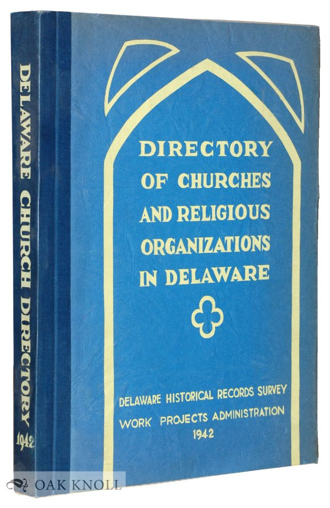 DIRECTORY OF CHURCHES AND RELIGIOUS ORGANIZATIONS IN DELAWARE.
