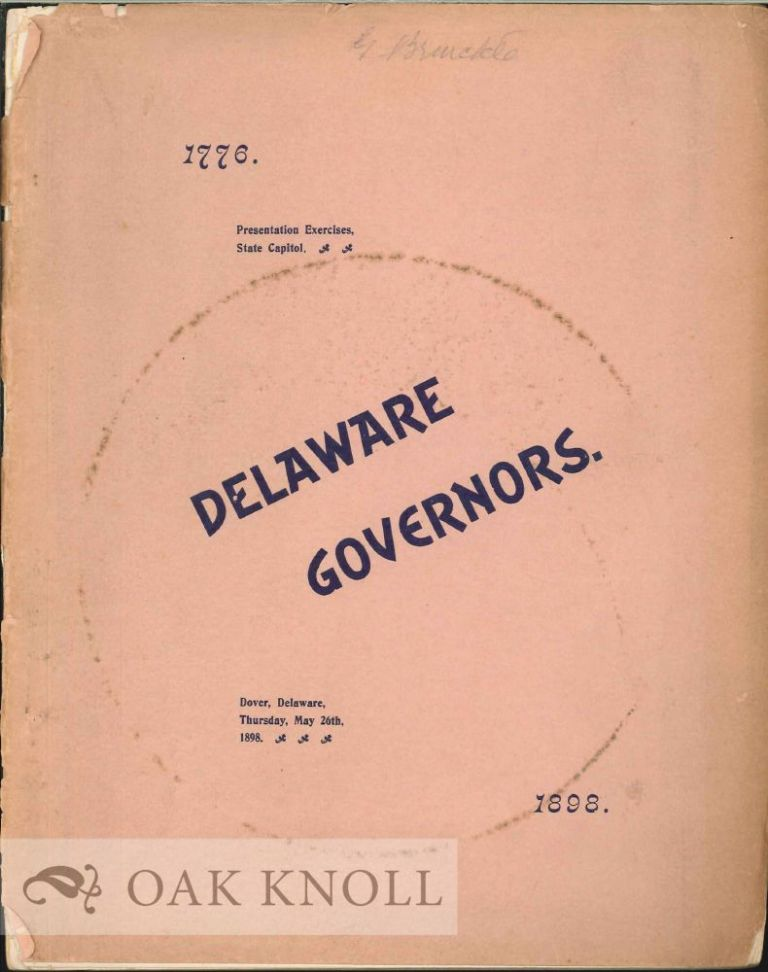 ADDRESSES DELIVERED AT THE FORMAL PRESENTATION OF THE PORTRAITS OF THE GOVERNORS OF DELAWARE TO THE STATE, THURSDAY, MAY 26TH, 1898.