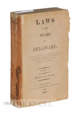 LAWS OF THE STATE OF DELAWARE, FROM THE SEVENTH DAY OF JANUARY, ONE THOUSAND EIGHT HUNDRED AND SIX, TO THE THIRD DAY OF FEBRUARY, ONE THOUSAND EIGHT HUNDRED AND THIRTEEN.