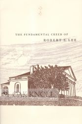 FUNDAMENTAL CREED OF ROBERT E. LEE. Earl Schenck Miers.